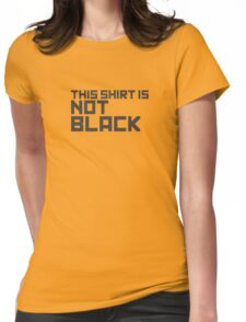 This Shirt Is Not Black Womens Fitted T-Shirt