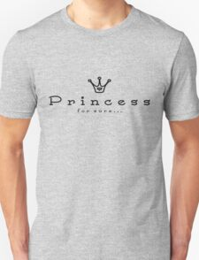 Princess for sure (black) Unisex T-Shirt