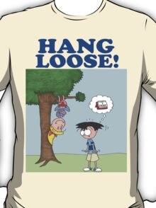 Hang Loose! T-Shirt