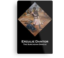 Erzulie Dantor  Metal Print