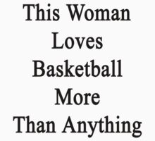 This Woman Loves Basketball More Than Anything  by supernova23