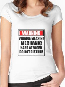 Warning Vending Machine Mechanic Hard At Work Do Not Disturb Women's Fitted Scoop T-Shirt