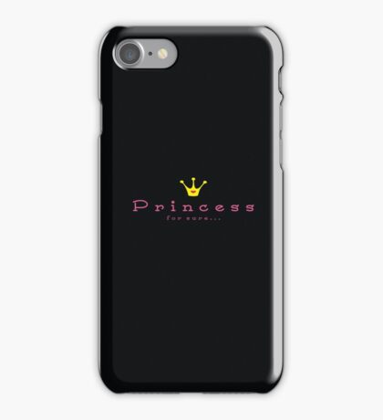 Princess for sure iPhone Case/Skin