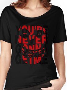 Never Gonna Get Me Women's Relaxed Fit T-Shirt