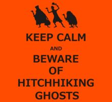 Keep Calm and Beware of Hitchhiking Ghosts by ByMinotti