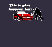 This Is What Happens, Larry (Alternate Version) T-Shirt