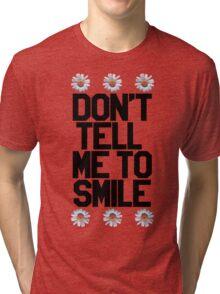 Don't Tell Me To Smile - Black Tri-blend T-Shirt