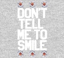 Don't Tell Me To Smile - White Womens Fitted T-Shirt