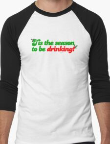Tis The Season To Be Drinking Men's Baseball ¾ T-Shirt