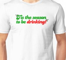 Tis The Season To Be Drinking Unisex T-Shirt