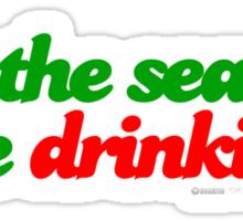 Tis The Season To Be Drinking Sticker