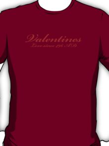 Valentines Love Since 496AD T-Shirt