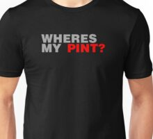 Wheres My Pint? Unisex T-Shirt