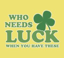 Who Needs Luck When You Have These St Patricks Day by CarbonClothing