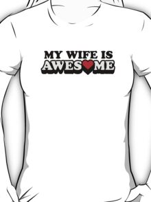 My Wife Is Awesome Valentines Day T-Shirt