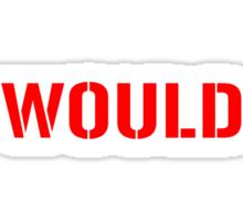 Would Sticker