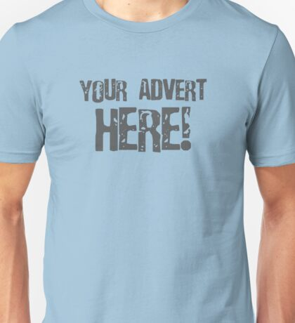Your Advert Here Unisex T-Shirt