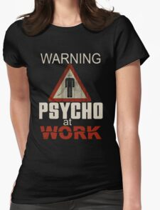 Psycho at work Womens Fitted T-Shirt