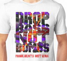 DROP BASS NOT BOMBS Unisex T-Shirt