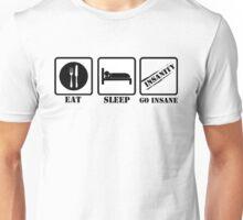 EAT SLEEP AND GO INSANE Unisex T-Shirt