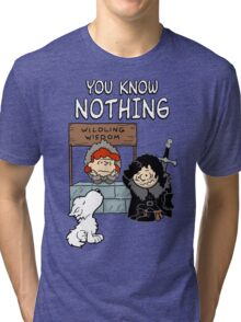 You Know Nothing Tri-blend T-Shirt