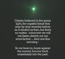 Gatsby believed in the Green Light by Kurtlocked