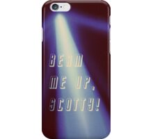 Beam me up! iPhone Case/Skin