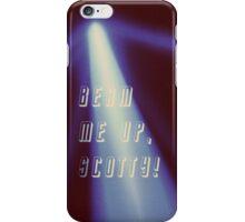 Beam me up! iPhone Case/Skin