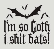 I'm so goth I shit Bats 1.2 (black) by MysticIsland