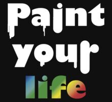 Paint your life by Bubuka