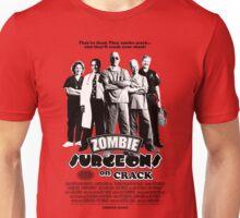 Zombie Surgeons On Crack Unisex T-Shirt