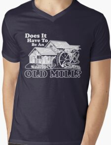 Does It Have To Be An Old Mill? (White Print) Mens V-Neck T-Shirt