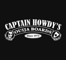 Captain Howdy's Ouija Boards (White Print) by GritFX