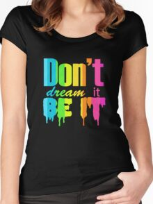 Don't Dream It Be It Gay Pride Women's Fitted Scoop T-Shirt