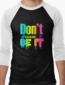 Don't Dream It Be It Gay Pride Men's Baseball ¾ T-Shirt