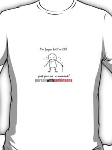 I'm frozen but I'm ok ! Just give me a moment. Parkinson's disease symptoms. Freezing of gait.  T-Shirt