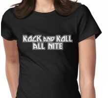 Rock And Roll All Nite Womens Fitted T-Shirt
