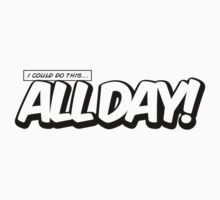 All Day! by kaligraf