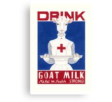 Drink Goat Milk! Canvas Print