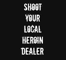 Shoot your local heroin dealer Women's Fitted Scoop T-Shirt