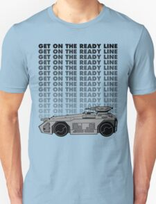 Get On The Ready Line T-Shirt