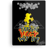 """Gettin' Jiggy Wit' It!"" Metal Print"