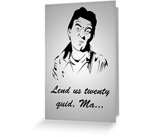 Nick Cotton Cash Request Greeting Card