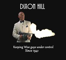 Dixon Hill Keeping Wise Guys Under Control Unisex T-Shirt