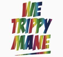 we trippy mane by indigostore