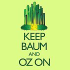 Keep Baum and Oz On by PolySciGuy