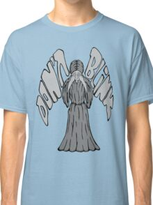 Don't Blink Weeping Angel Classic T-Shirt