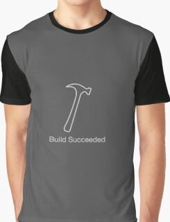 Build Succeeded Graphic T-Shirt