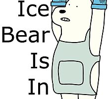 Ice Bear Is In by itsjustmebre