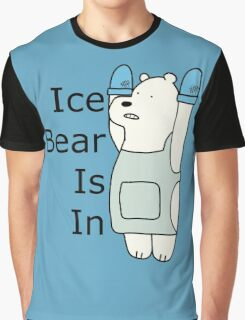 Ice Bear Is In Graphic T-Shirt